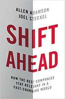 Shift Ahead: How The Best Companies Stay Relevant In A Fast-Changing World (Hardcover)