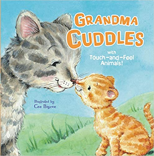Grandma Cuddles With Touch And Feel Animals (Board Book)