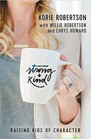 Strong And Kind: Raising Kids Of Character (Paperback)