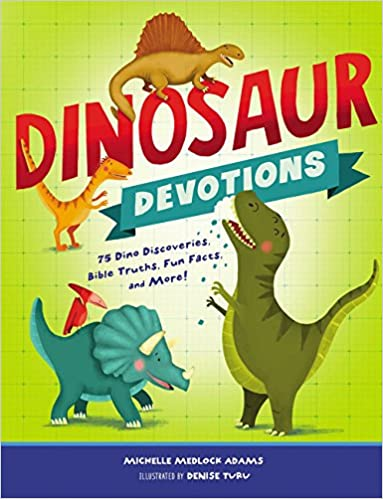 Dinosaur Devotions: 75 Dino Discoveries Bible Truths Fun Facts (Hardcover)