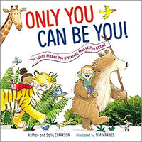 Only You Can Be You: What Makes You Different Makes You Great (Hardcover)