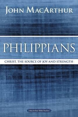 Philippians: Christ, The Source Of Joy And Strength (Paperback)