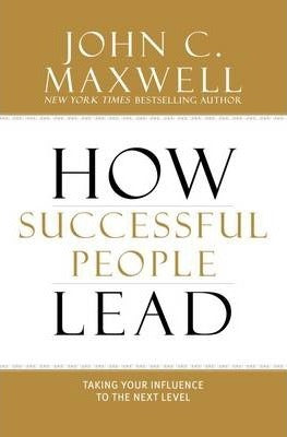 How Successful People Lead (Hardcover)