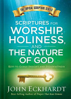Scriptures For Worship Holiness And The Nature Of God: Keys To Godly (Hardcover)