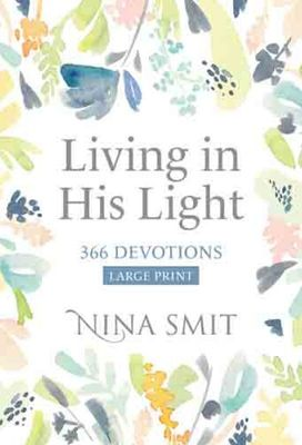 Living In His Light Large Print (Hardcover)