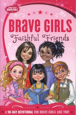 Brave Girls: Faithful Friends (Paperback)