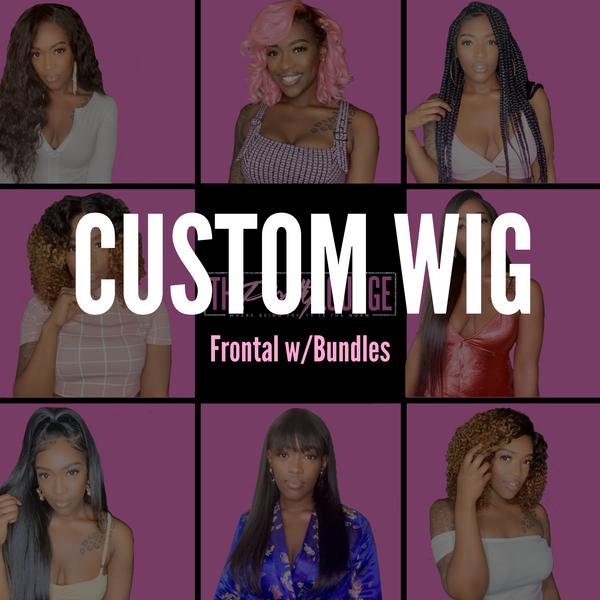 **CUSTOM WIG** Frontal W/Bundles