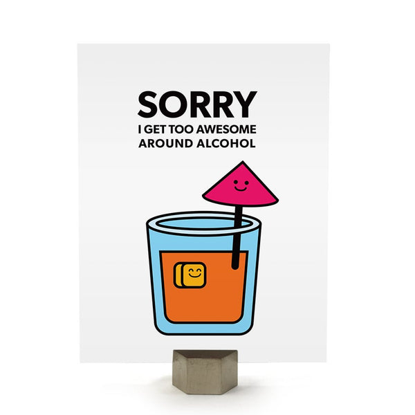 Thinking About You: Too Awesome Around Alcohol Card