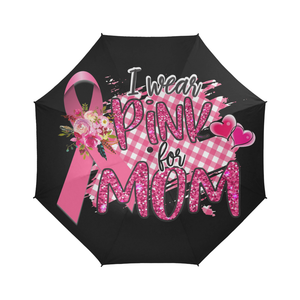 I Wear Pink for Mom Breast Cancer Umbrella