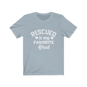 Rescued Is My Favorite Breed T-Shirt (Unisex)