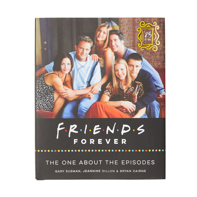 Friends Forever The One About the Episodes Book 25th Anniversary - The Friends Experience Store