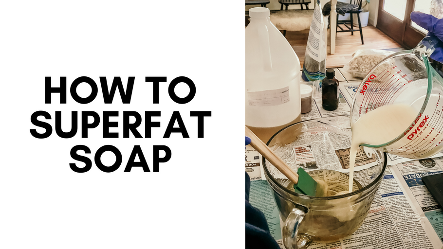 How to Superfat Soap