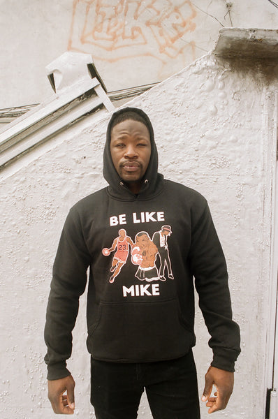 BE LIKE MIKE HOODIE