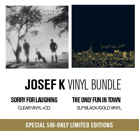 Josef K 3LP+CD bundle: Sorry For Laughing and The Only Fun In Town