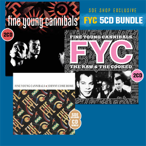 Fine Young Cannibals / 5CD bundle including Fine Young Cannibals 2CD, The Raw & The Cooked 2CD and SDE-exclusive CD single of Johnny Come Home