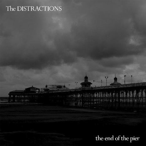 The Distractions / The End of the Pier - CD edition