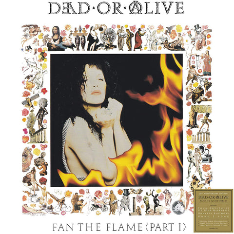 Dead or Alive / Fan The Flame (Part 1) 30th anniversary White vinyl