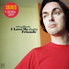 "LIMITED SIGNED EDITION: Stephen Duffy / I Love My Friends - vinyl LP + 7"" single"