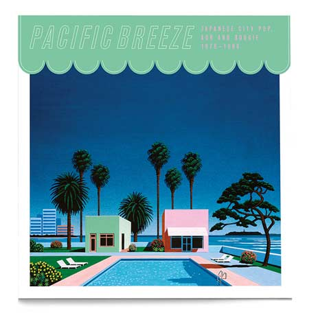 Pacific Breeze: Japanese City Pop, AOR & Boogie 1976-1986 / 2LP black vinyl