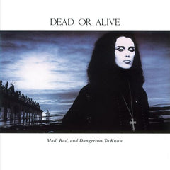 Dead or Alive / Mad, Bad and Dangerous to Know / Limited white vinyl