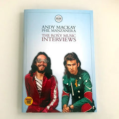 Artist Signed Edition: The Roxy Music Interviews: SIGNED by Andy MacKay & Phil Manzanera - Limited, numbered booklet