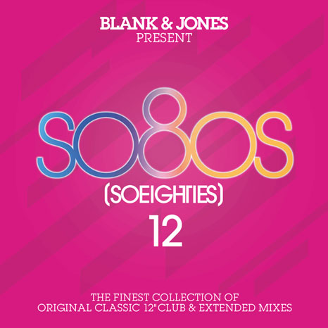 "Blank & Jones present so80s [SoEighties] 12: The Finest Collection of Original Classic 12"" Club & Extended Mixes"