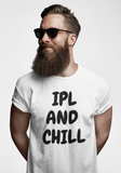 IPL AND CHILL T-SHIRT