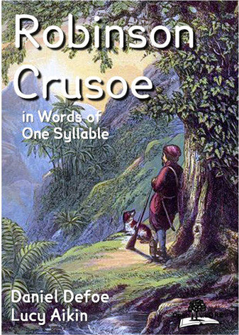 Robinson Crusoe in Words of One Syllable Cover