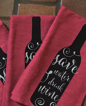 Save Water Drink Wine Tea Towels