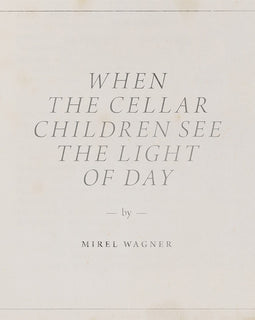 Mirel Wagner - When the Cellar Children see the Light Day