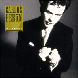 Carlos Perón – Dirty Songs