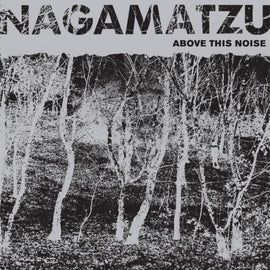 Nagamatzu – Above This Noise