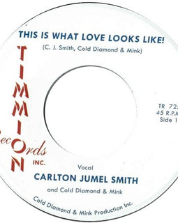 Carlton Jumel Smith - This is what loves looks like 7""