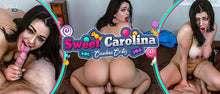 Load image into Gallery viewer, MilfVR - Carolina Cortez - Sweet Carolina