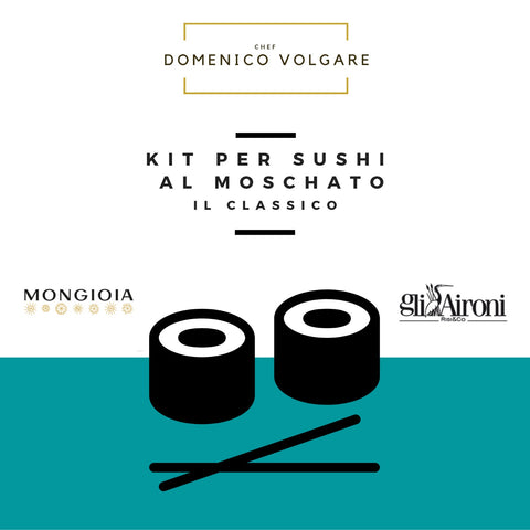 Kit per Sushi al Moscato Classico - By Chef Domenico Volgare