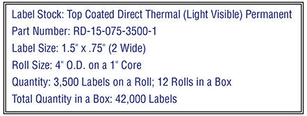 1.5'' x .75'' Premium Direct Thermal 3,500 Labels-4'' O.D. on 1'' core 42,000 labels.