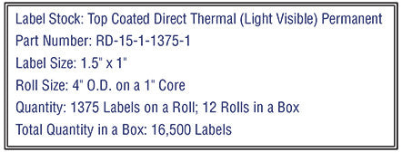 1.5'' x 1'' Premium Direct Thermal 1,375Labels  - 4'' O.D. on 1'' core 16,500 labels.