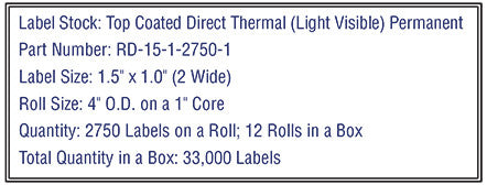 1.5'' x 1'' Premium Direct Thermal 2,750 Labels - 4'' O.D. on 1'' core 33,000 labels.
