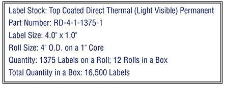 4'' x 1'' Premium Direct Thermal Labels 1,375-4'' O.D. on 1'' core 16,500 Labels.