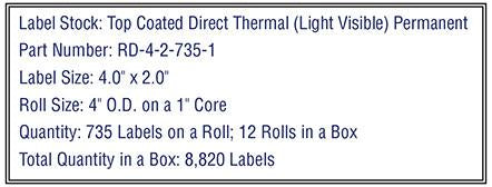 4'' x 2'' Premium Direct Thermal 735 Labels-4'' O.D. on 1'' core 8,820 labels.