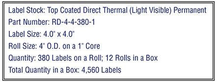 4'' x 4'' square Premium Direct Thermal 380 Labels-4'' O.D. on 1'' core 4,560 labels.