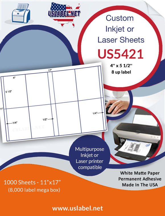 US5421 - 4'' x 5 1/2'' - 8 up label on a 11'' x 17'' sheet - 8,000 labels.