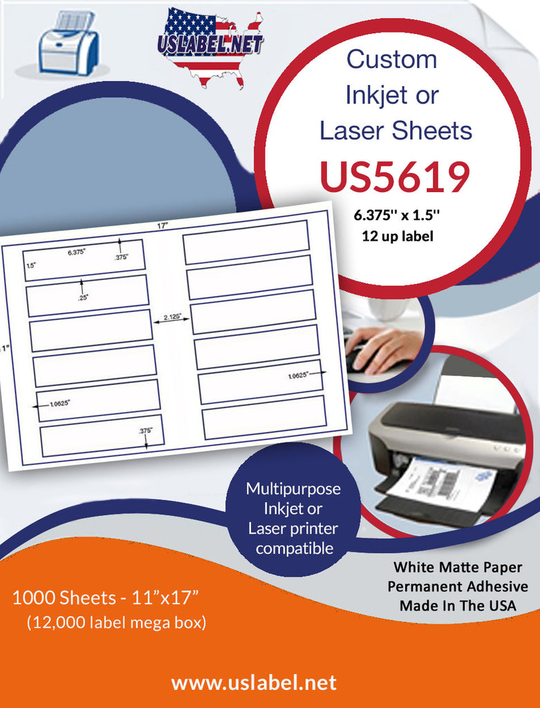 US5619-6.375'' x 1.5''-12 up on a 11'' x 17'' sheet - 12,000 labels.
