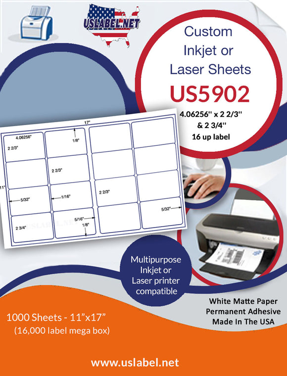 US5902- 4.06256'' x 2 2/3'' & 2 3/4''-16 up on a 11'' x 17'' sheet 16,000 labels      Edit