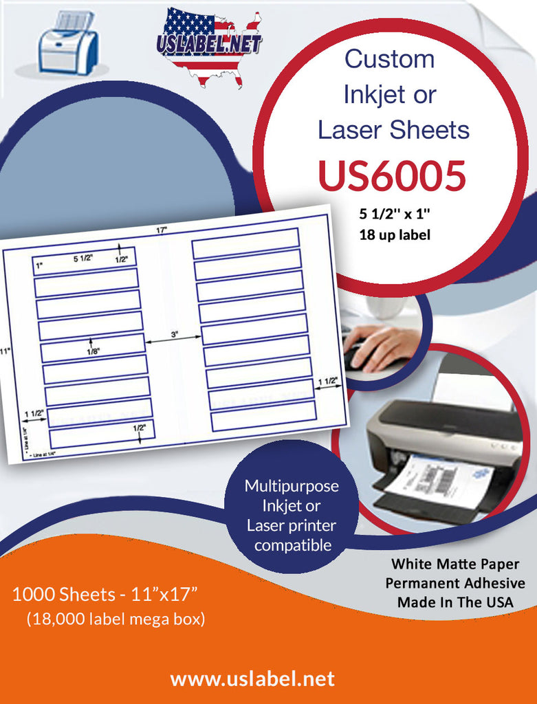 US6005 - 5 1/2'' x 1'' - 18 up label on a 11'' x 17'' sheet 18,000 labels. - uslabel.net - The Label Resource Center