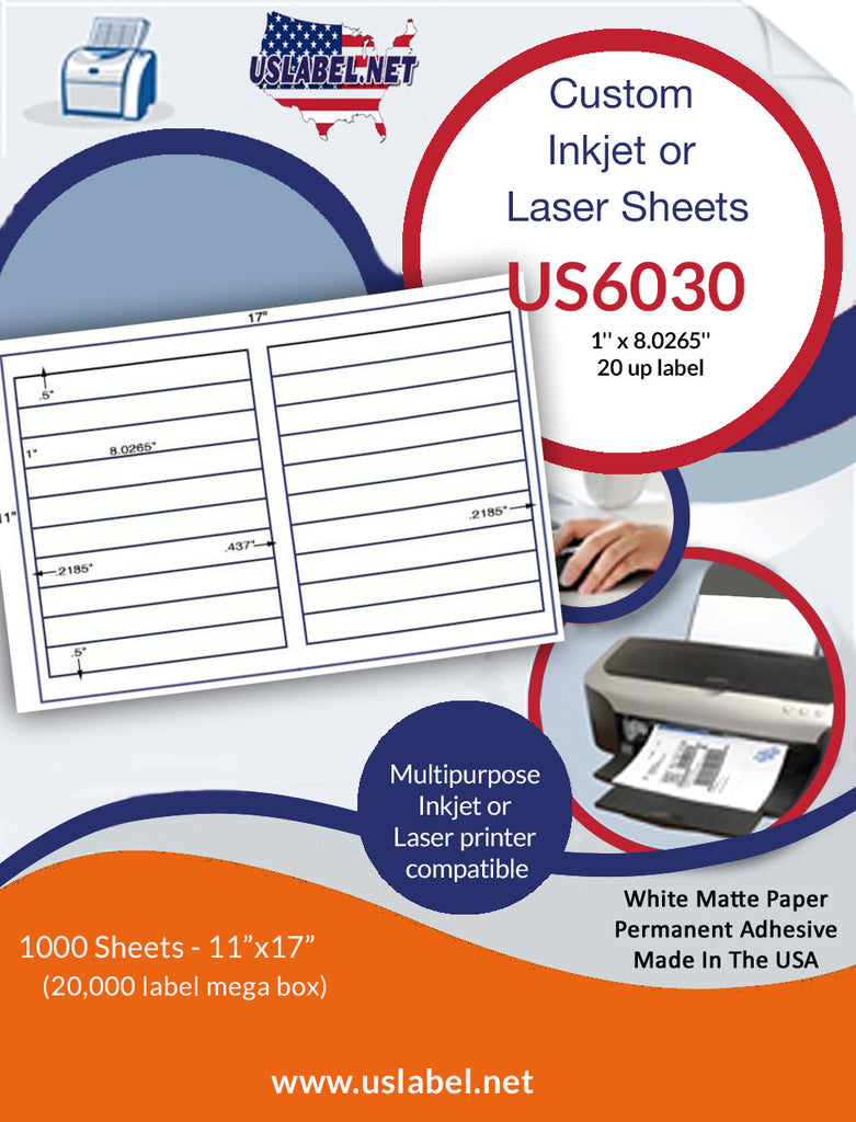 US6030 - 1'' x 8.0265'' - 20 up Label on a 11'' x 17'' sheet 20,000 labels.
