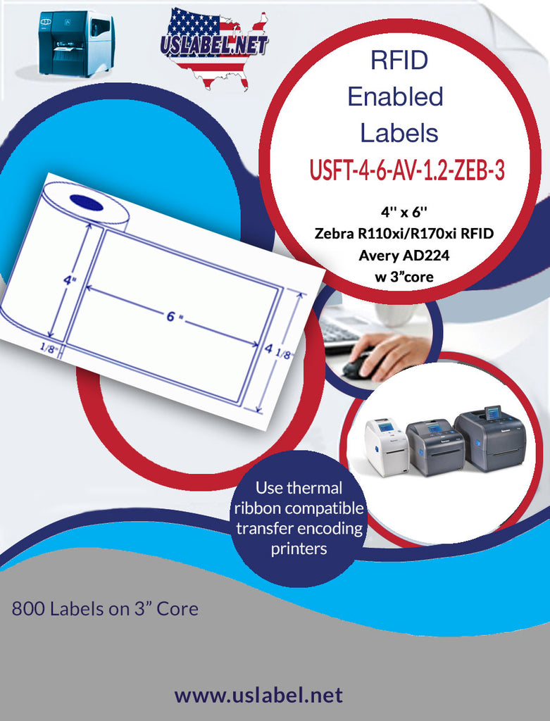 Zebra R110Xi/R170Xi RFID Avery AD224 - 4'' x 6'' enabled - 800 Labels on a Roll with a 3 inch core.
