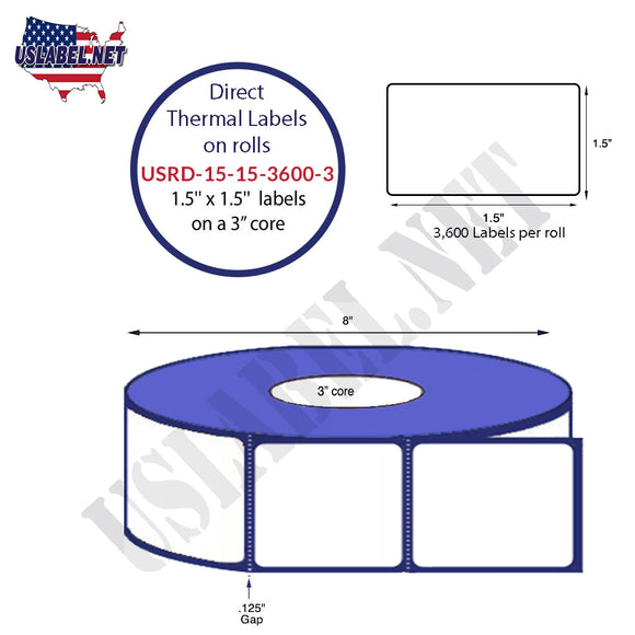 1.5'' x 1.5'' Direct Thermal Labels on a 3'' Core  - 8'' OD - uslabel.net  America's label store.