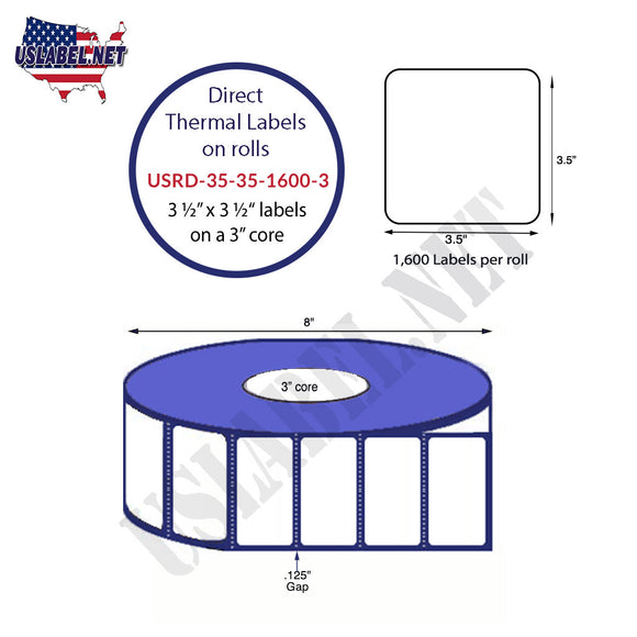 3.5'' x 3.5'' Direct Thermal Labels on a 3'' Core  - 8'' OD - uslabel.net  America's label store.