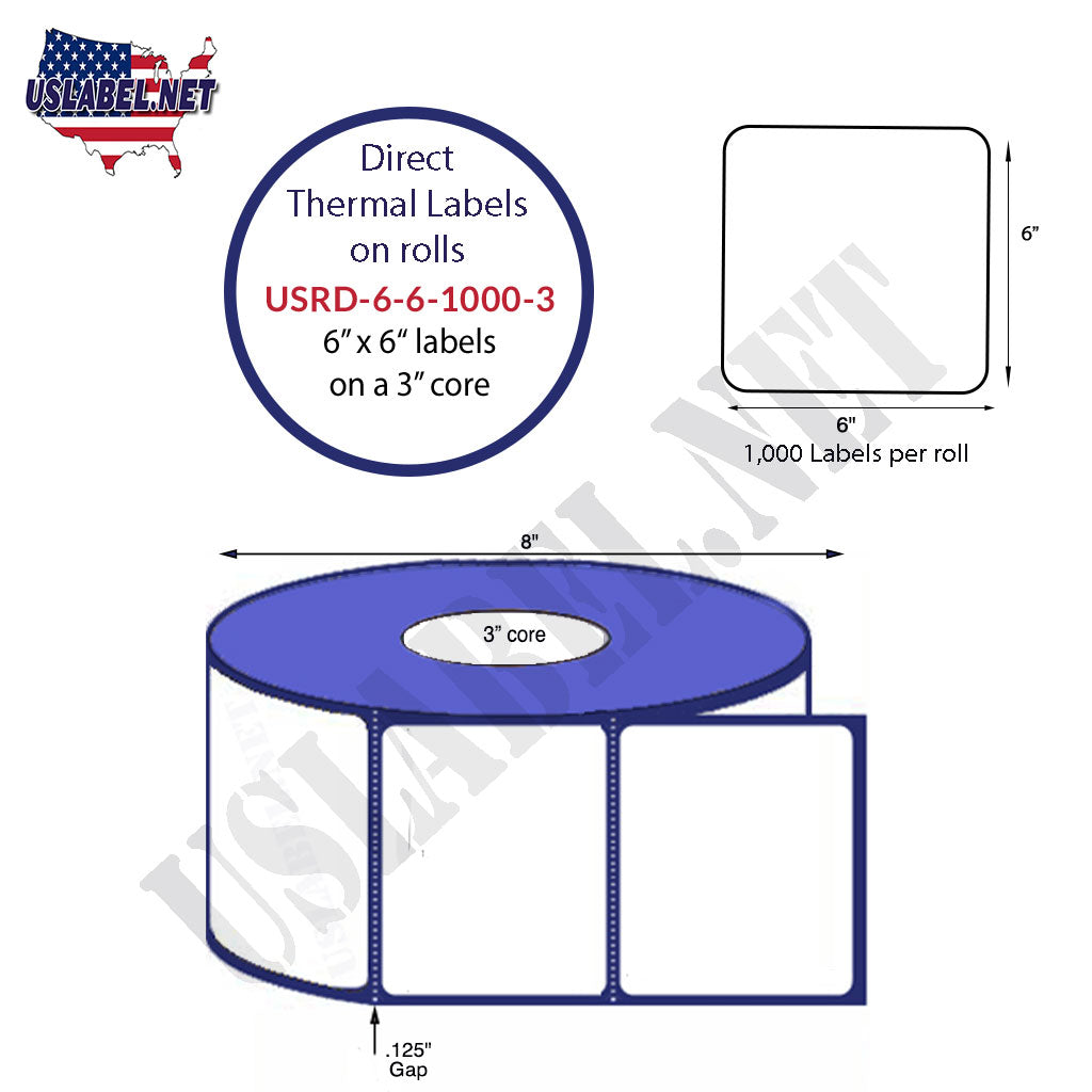 6'' x 6'' Square Premium Direct Thermal 1,000 Labels on a 3'' core 4,000 labels. - uslabel.net - The Label Resource Center